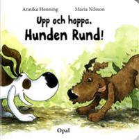 Upp och hoppa, Hunden Rund!