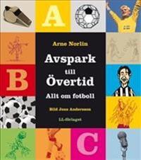 Avspark till övertid - Allt om fotboll