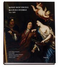 Konst och visuell kultur i Sverige : före 1809