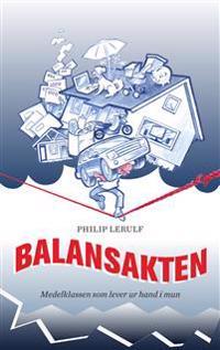 Balansakten : Medelklassen som lever ur hand i mun