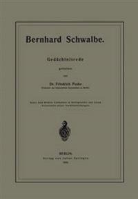 Bernhard Schwalbe. Gedachtnisrede
