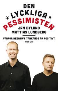 Den lyckliga pessimisten : varför negativt tänkande är positivt