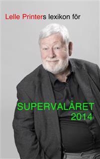 Lelle Printers lexikon för supervalåret 2014