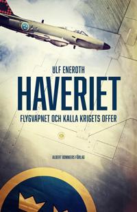 Haveriet : flygvapnet och kalla krigets offer