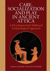 Care, Socialization, and Play in Ancient Attica