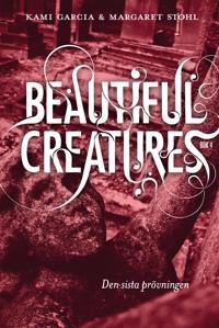 Beautiful Creatures Bok 4, Den sista prövningen