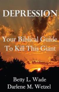 Depression: Your Biblical Guide to Kill This Giant