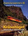 Järnvägsminnen 16 : Krösatåget den småländska tågrevolutionen