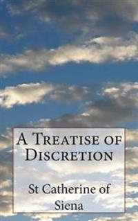 A Treatise of Discretion