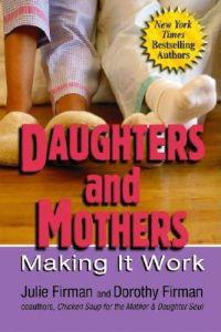 Daughters and Mothers: Making It Work