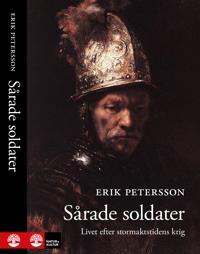 Sårade soldater : Livet efter stormaktstidens krig