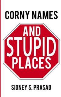 Corny Names & Stupid Places