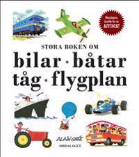 Stora boken om bilar, båtar, tåg, flygplan