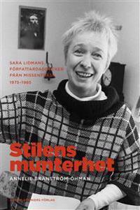 Stilens munterhet : Sara Lidmans författardagböcker från Missenträsk 1975-1985