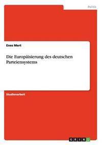 Die Europaisierung Des Deutschen Parteiensystems