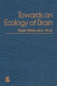 Towards an Ecology of Brain