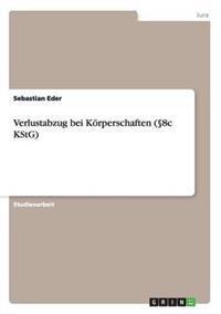 Verlustabzug Bei Korperschaften ( 8c Kstg)