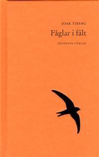 Fåglar i fält : östra Svealand, Nordvärmland, Centraleuropa, södra Indien