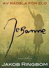 Jeanne. Av rädsla för eld
