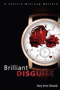 Brilliant Disguise: A Charlie McClung Mystery