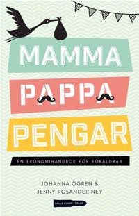 Mamma, pappa, pengar : en ekonomihandbok för föräldrar