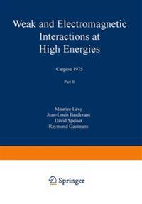 Weak and Electromagnetic Interactions at High Energies