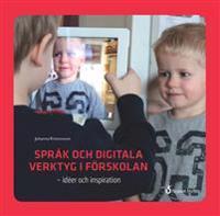 Språk och digitala verktyg i förskolan