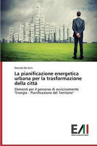 La Pianificazione Energetica Urbana Per La Trasformazione Della Citta