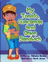 My Tomato, Guacamole and Onion Sandwich