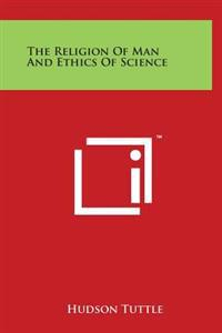 The Religion of Man and Ethics of Science