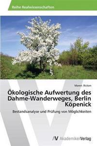Okologische Aufwertung Des Dahme-Wanderweges, Berlin Kopenick