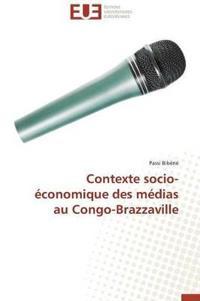 Contexte Socio-Economique Des Medias Au Congo-Brazzaville