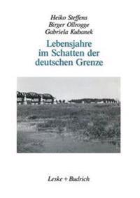 Lebensjahre Im Schatten Der Deutschen Grenze