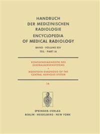 Rontgendiagnostik des Zentralnervensystems / Roentgen Diagnosis of the Central Nervous System