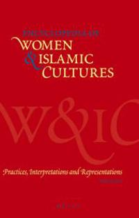 Encyclopedia of Women & Islamic Cultures: Practices, Interpretations and Representations