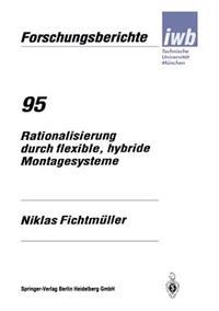 Rationalisierung Durch Flexible, Hybride Montagesysteme