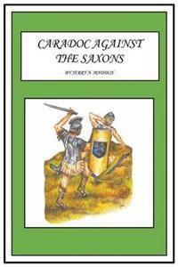 Caradoc Against the Saxons