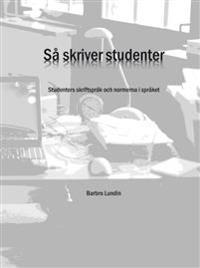Så skriver studenter : studenters skriftspråk och normerna i språket