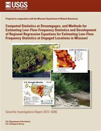 Computed Statistics at Streamgages, and Methods for Estimating Low-Flow Frequency Statistics and Development of Regional Regression Equations for Esti