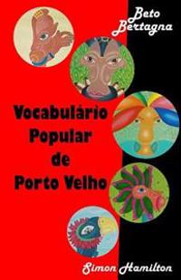 Vocabulario Popular de Porto Velho: Porto Velho Vox Pop / Vocabulaire Populaire de Porto Velho