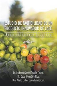 Estudio De Factibilidad De Un Producto Innovador De Café
