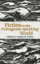 Fiction in the Portuguese-Speaking World
