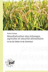 Mondialisation Des Echanges Agricoles Et Securite Alimentaire