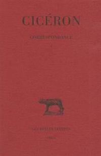 Ciceron, Correspondance: (68-59 Avant J.-C.)