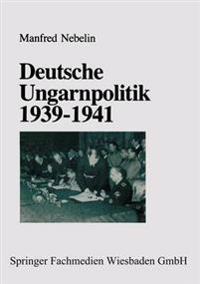 Deutsche Ungarnpolitik 1939-1941