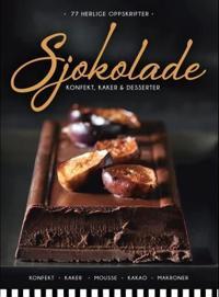 Sjokolade; konfekt, kaker & desserter