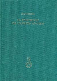 Le Pantheon de L'Avesta Ancien