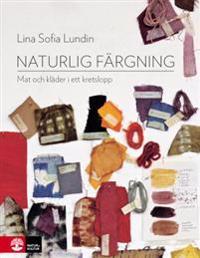Naturlig färgning : mat och kläder i ett kretslopp