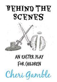 Behind the Scenes: An Easter Play for Children