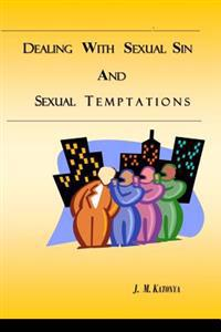 Dealing with Sexual Sin and Sexual Temptations